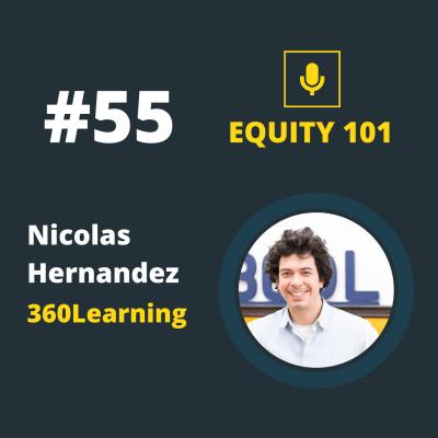 #55 Nicolas Hernandez (360Learning) - Faire des paris et être ambitieux pour avoir de l'impact 💪 cover