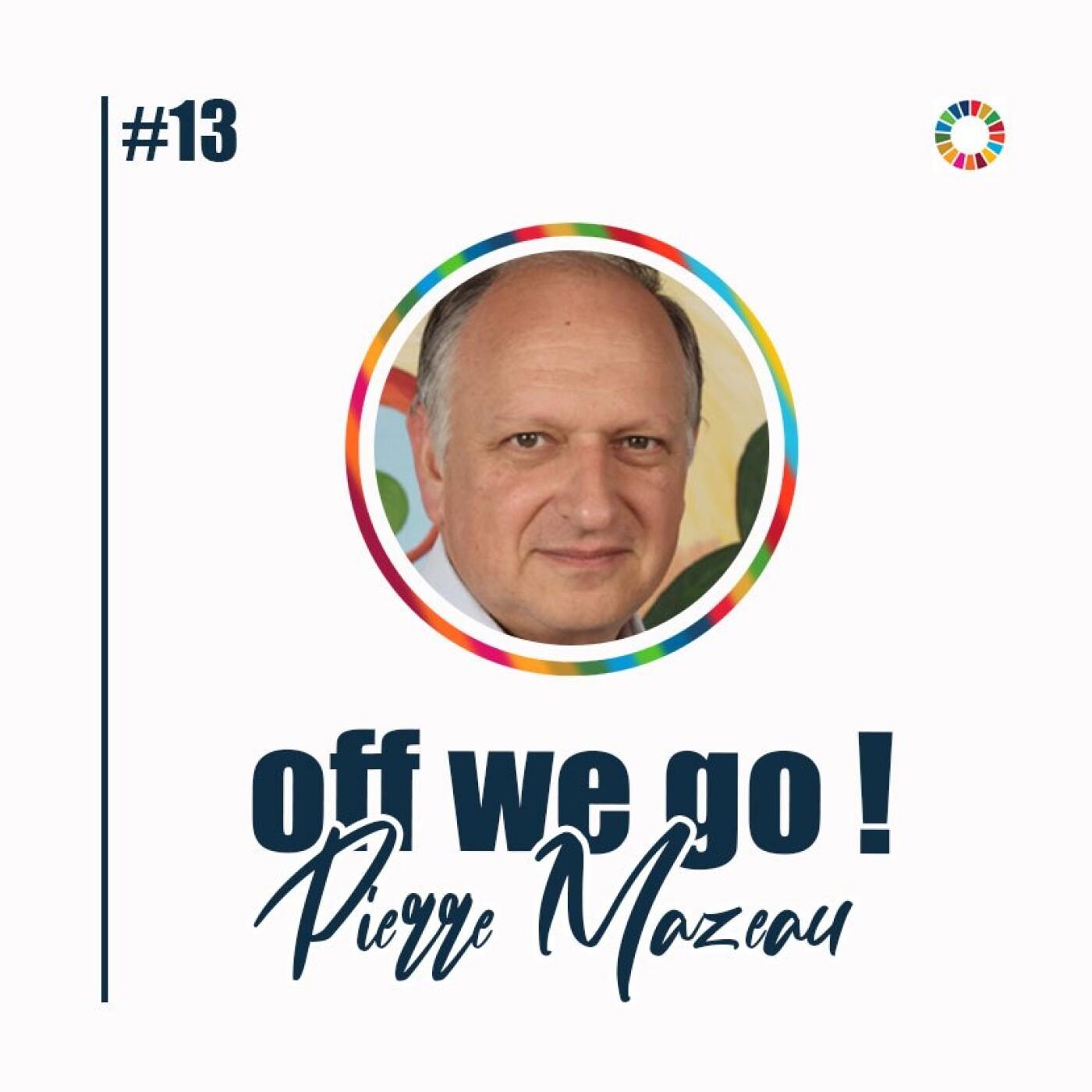 De la naissance des Objectifs de développement Durable à l'éveil des consciences  - Pierre Mazeau