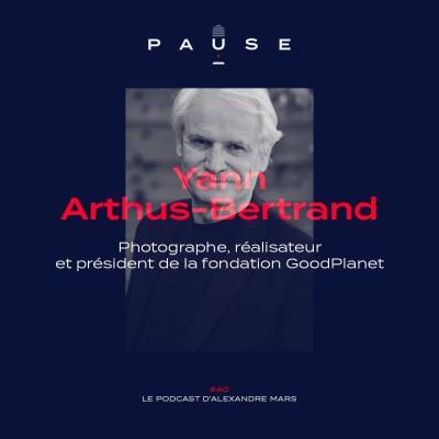 Yann Arthus-Bertrand, photographe, réalisateur et président de la Fondation GoodPlanet cover