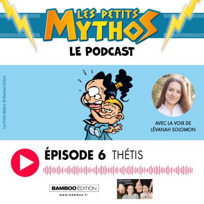Les Petits Mythos - Le podcast - épisode 6 : THÉTIS cover