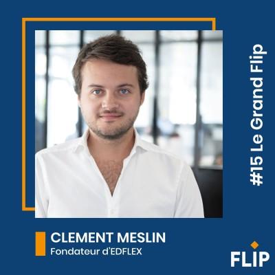 #15 Le Grand Flip avec Clement Meslin , fondateur d'Edflex ! cover
