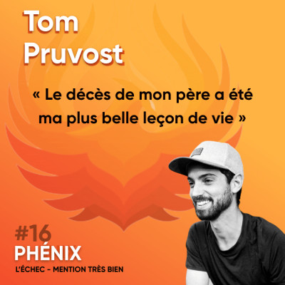 #16 🙏 - Tom Pruvost : Le décès de mon père a été ma plus belle leçon de vie cover