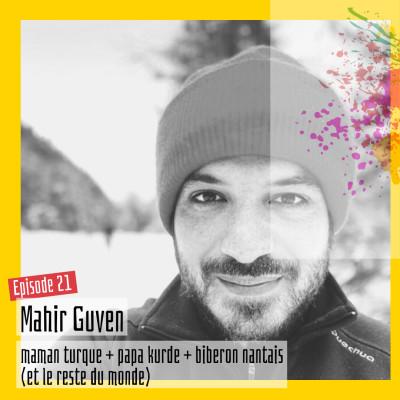 #21 – Mahir Guven : « Français de souche ? L'homme n'est pas un arbre, il se déplace constamment » cover