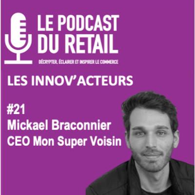 """#21 Mickael Braconnier, cofondateur de Mon Super Voisin, les INNOV'ACTEURS, """"le service au service de l'expérience client"""" cover"""