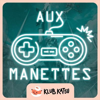 Aux Manettes #22 (feat. MVCDLM) – Zelda : Skyward Sword HD / Samurai Warriors 5 / Yakuza 5 cover