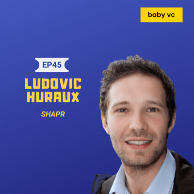 #45 : Ludovic Huraux (Shapr) : la start-up qui crée son propre fonds d'investissement cover