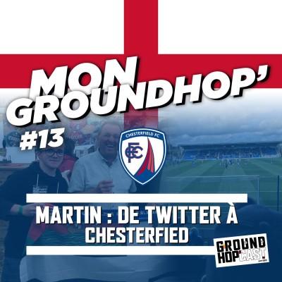 Martin 🇬🇧 : Pris de passion pour Chesterfield, en D3 anglaise — MON GROUNDHOP' #13