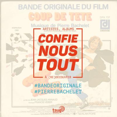 image Confie-nous tout avec Jean Fromageau : Pierre Bachelet