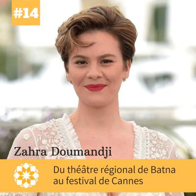 E#14 Du théâtre régional de Batna au festival de Cannes, avec Zahra Doumandji cover