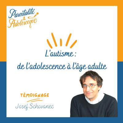 L'autisme : de l'adolescence à l'âge adulte, témoignage de Josef Schovanec (partie2) cover