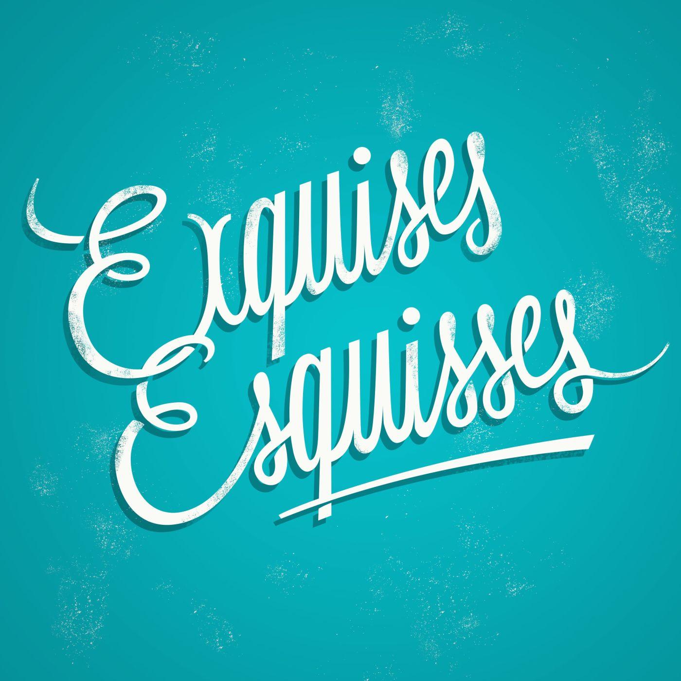 Exquises Esquisses