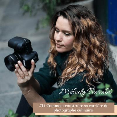 #14 Comment construire sa carrière de photographe avec Mélody Barabé cover