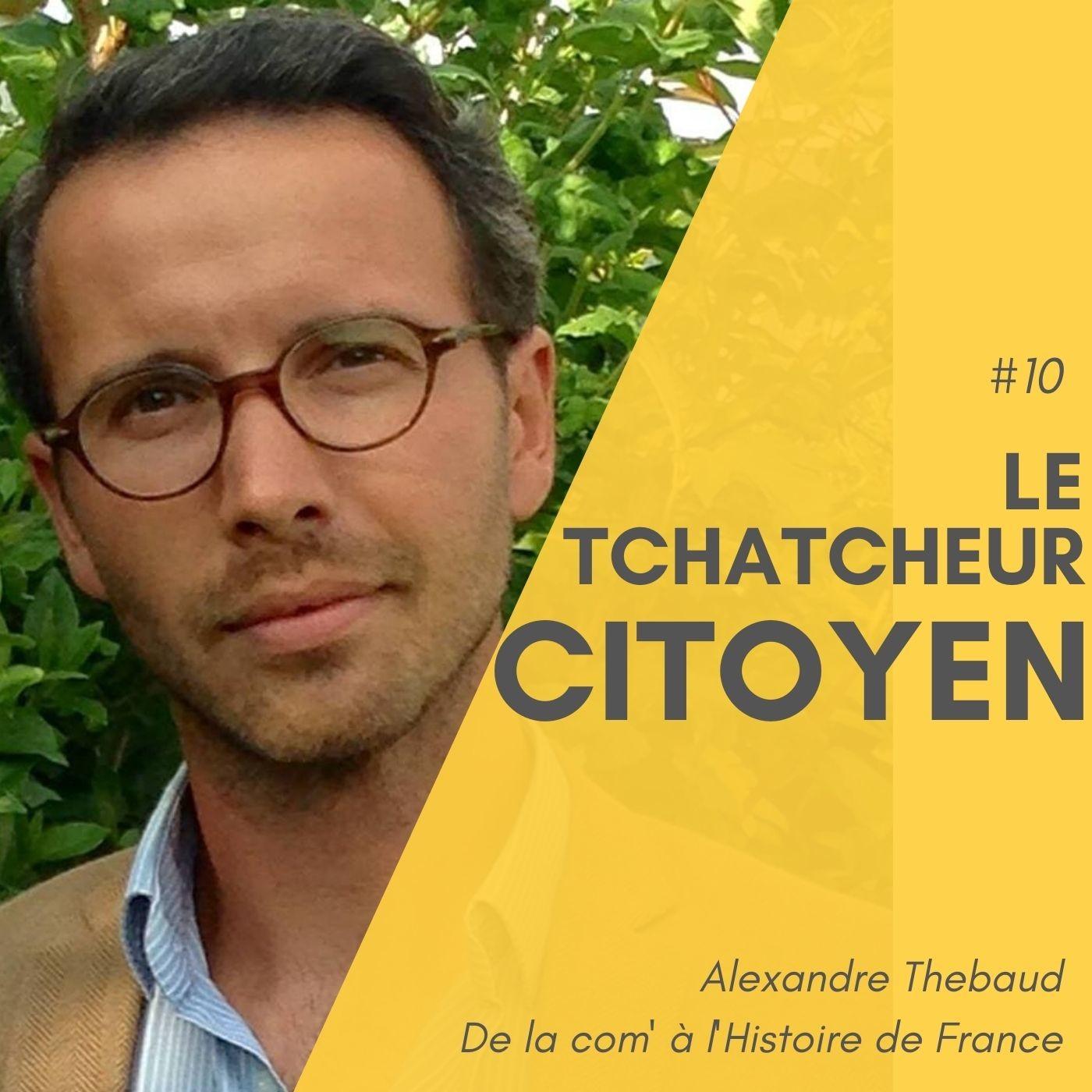 #10 Le tchatcheur citoyen