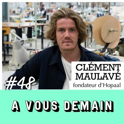 #48 l Clément Maulavé (Hopaal) : ses fringues recyclées secouent le textile français cover