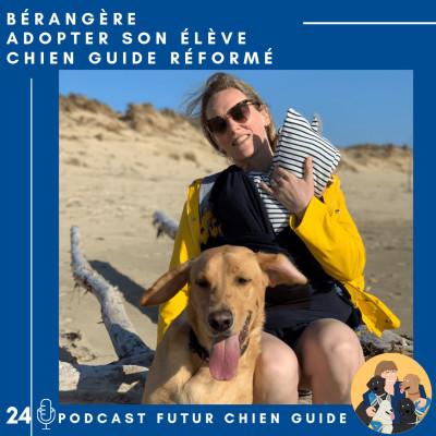 🦮24 - Bérangère - Adopter son élève chien guide réformé cover