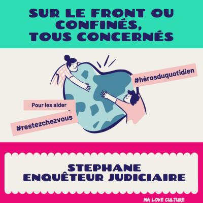 """""""Sur le front ou confinés, tous concernés"""" - Stéphane, Policier -Enquêteur judiciaire cover"""