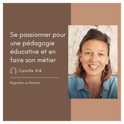 #14 - Camille, se passioner pour une pédagogie éducative et en faire son métier cover