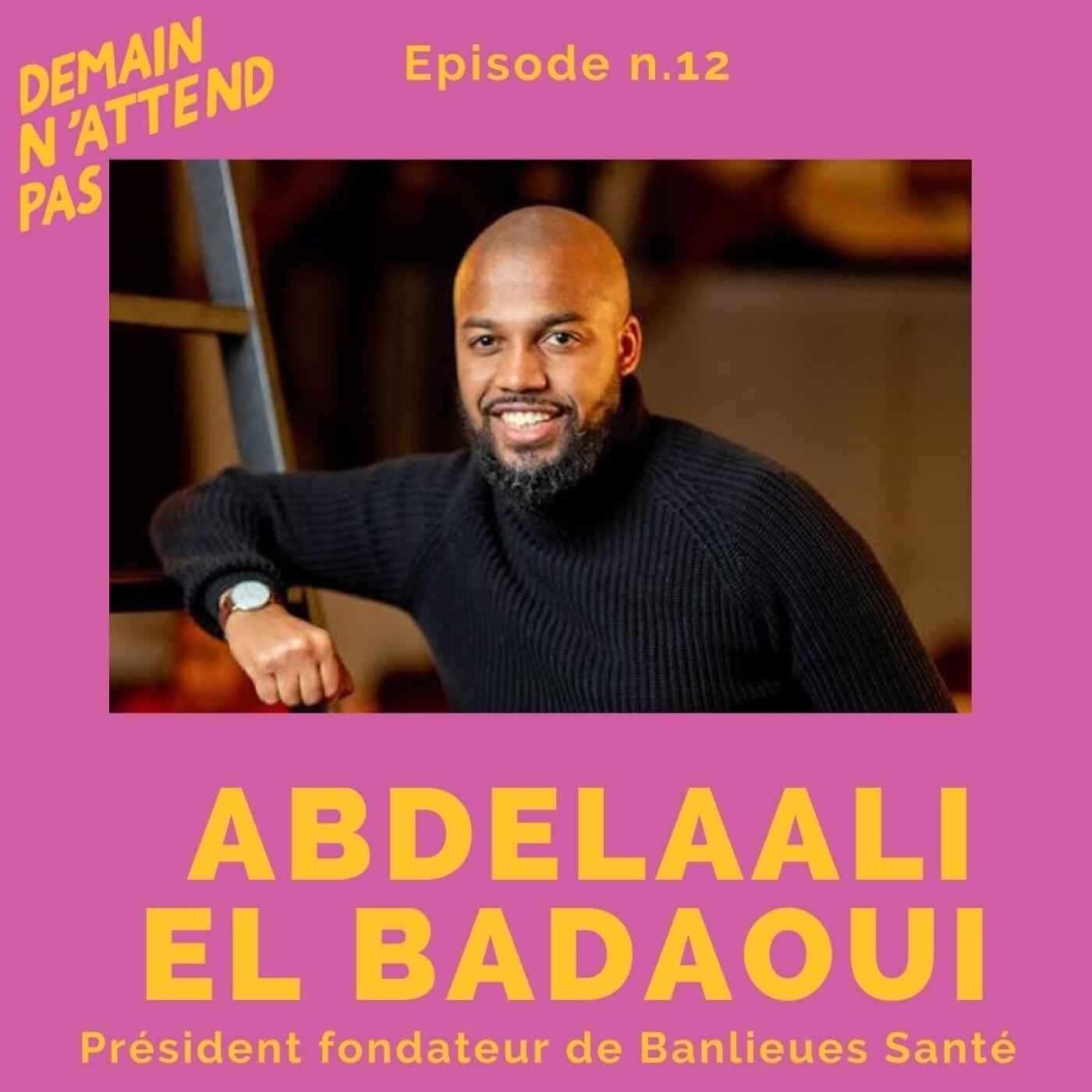 12 - Abdelaali El Badoui, fondateur de Banlieues Santé, l'association qui promeut la prévention et permet l'accès aux soins pour tous