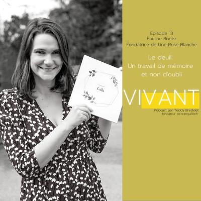 """EPISODE 13 - Pauline Ronez """"Le deuil, un travail de mémoire et non d'oubli"""" cover"""