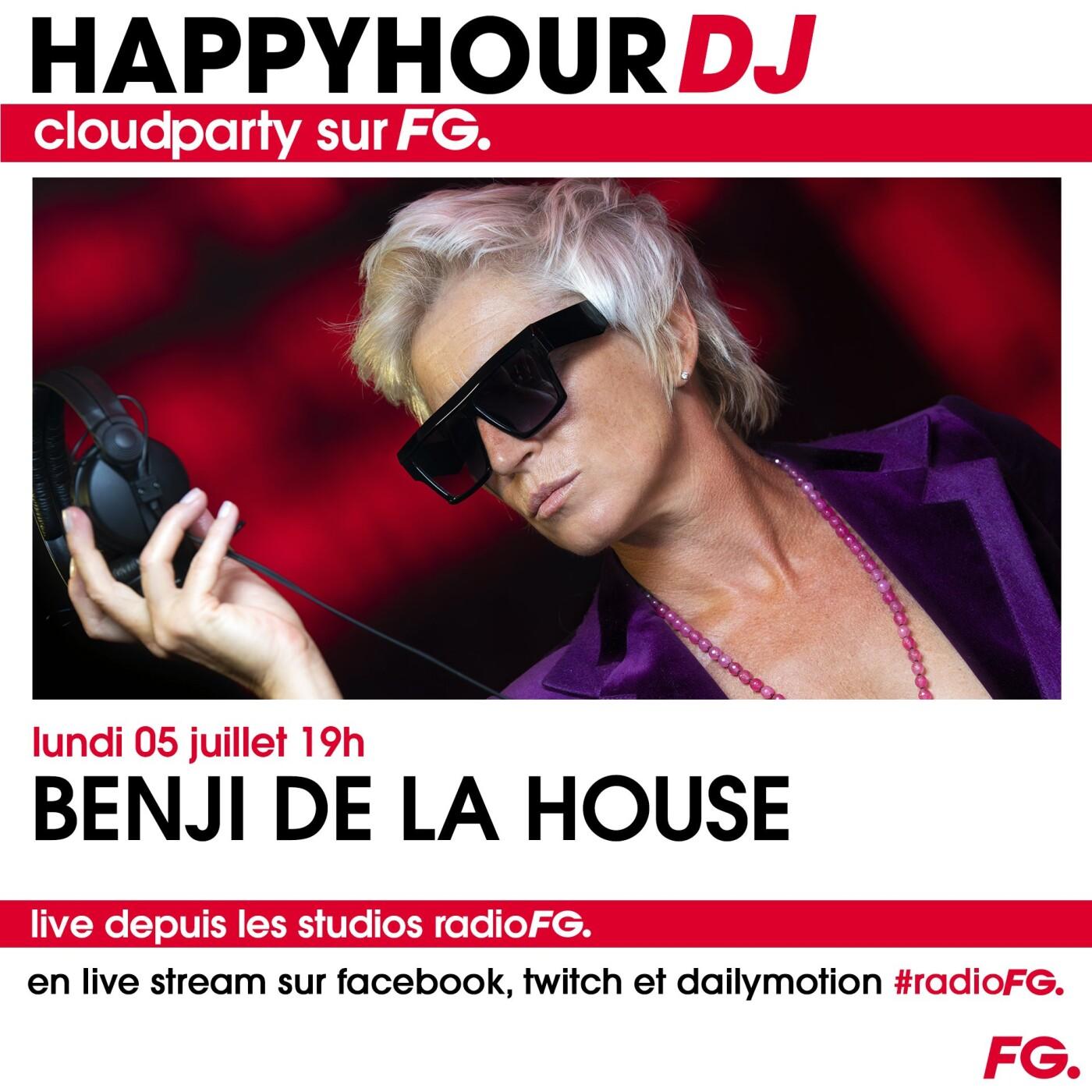 HAPPY HOUR DJ : BENJI DE LA HOUSE