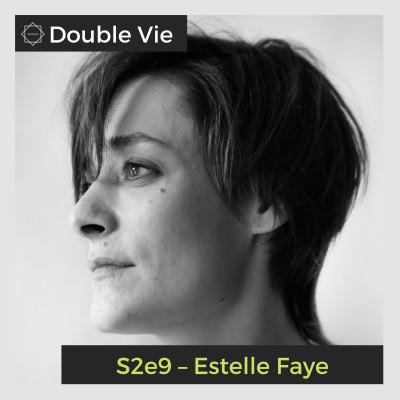 S02e09 — Estelle Faye – Autrice et Réalisatrice cover