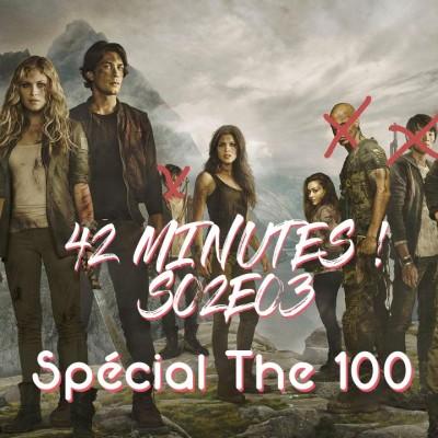 S02E03 - Spécial The 100 cover