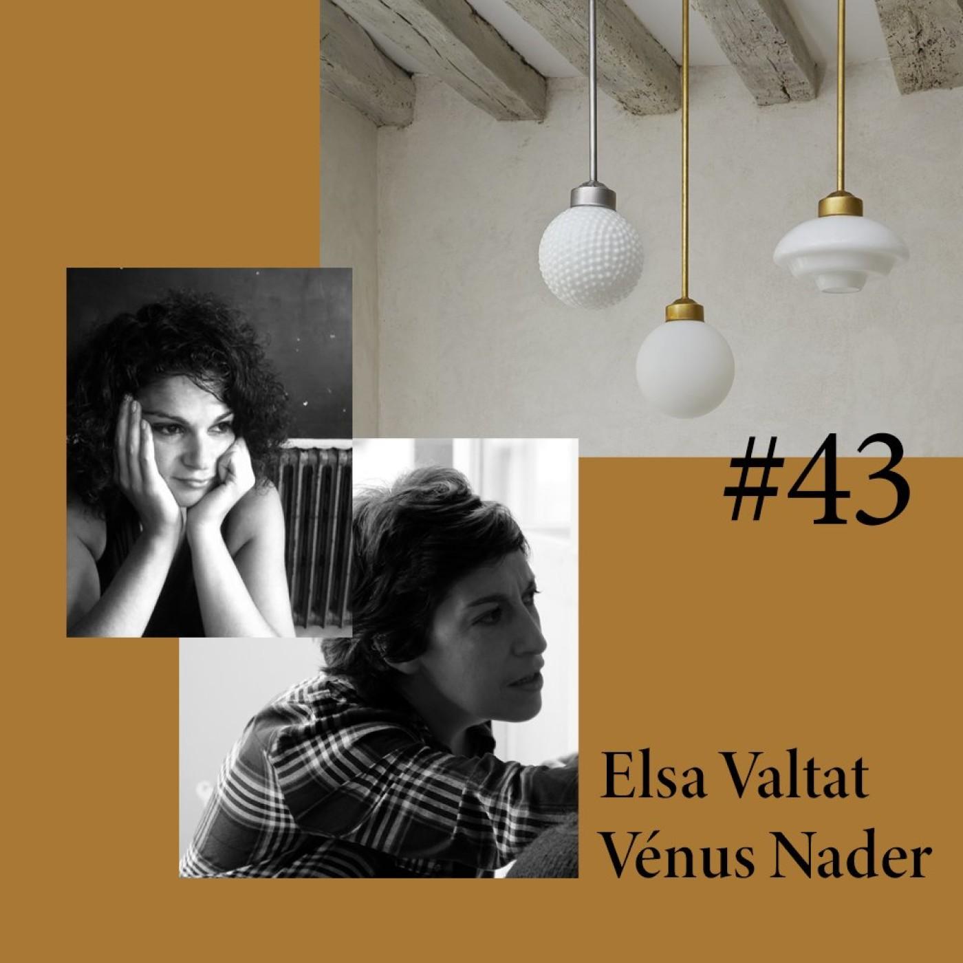 #43 Elsa Valtat et Vénus Nader (La Quincaillerie Moderne)