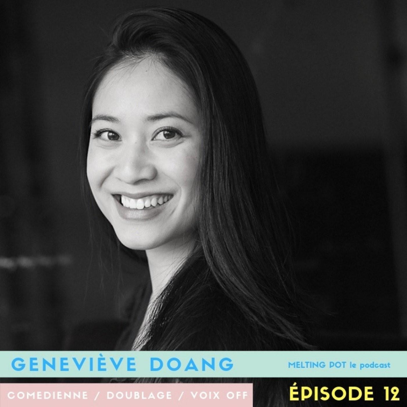 """#12 Geneviève Doang, comédienne française d'origine chinoise : """"Le fait que les gens t'associent à des personnages asiatiques est à la fo..."""