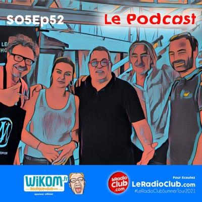 S05Ep52 Podcast LeRadioClub : SummerTour2021 - En direct du Vieux Port de Marseille cover