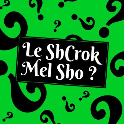 Le ShCrok Mel Sho ? cover