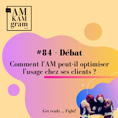 Episode 84 : Débat - Comment l'AM peut-il optimiser l'usage chez ses clients ? cover