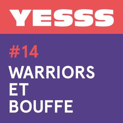 image YESSS #14 - Warriors et bouffe