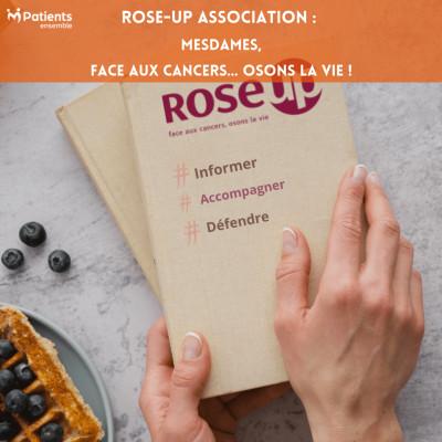 PODCAST 132 - Rose-Up Association : Mesdames, face aux cancers, osons la vie ! cover