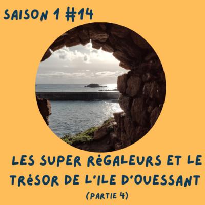 Les super régaleurs et le trésor de l'île d'Ouessant (partie 4/5 cover