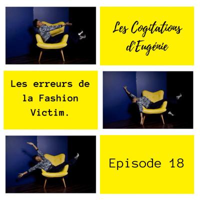 Les erreurs de la Fashion Victim. Ep.18 cover