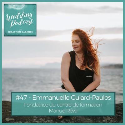 #47 - Emmanuelle Guiard-Paulos fondatrice de Manue Reva centre de formation Mariage cover