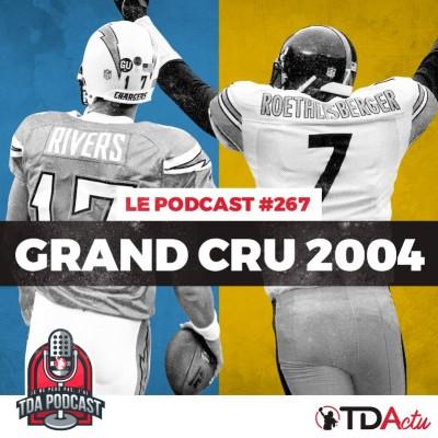 image TDA Podcast n°267 - Preview S13 : Big Ben ou Rivers ? Qui est le King de la cuvée 2004 ?