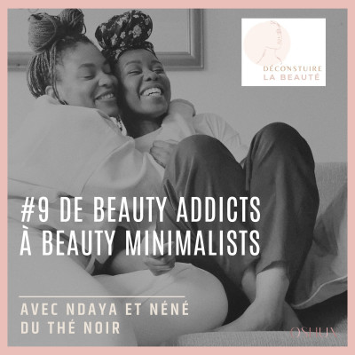 #9 - De Beauty Addicts à Beauty Minimalists cover