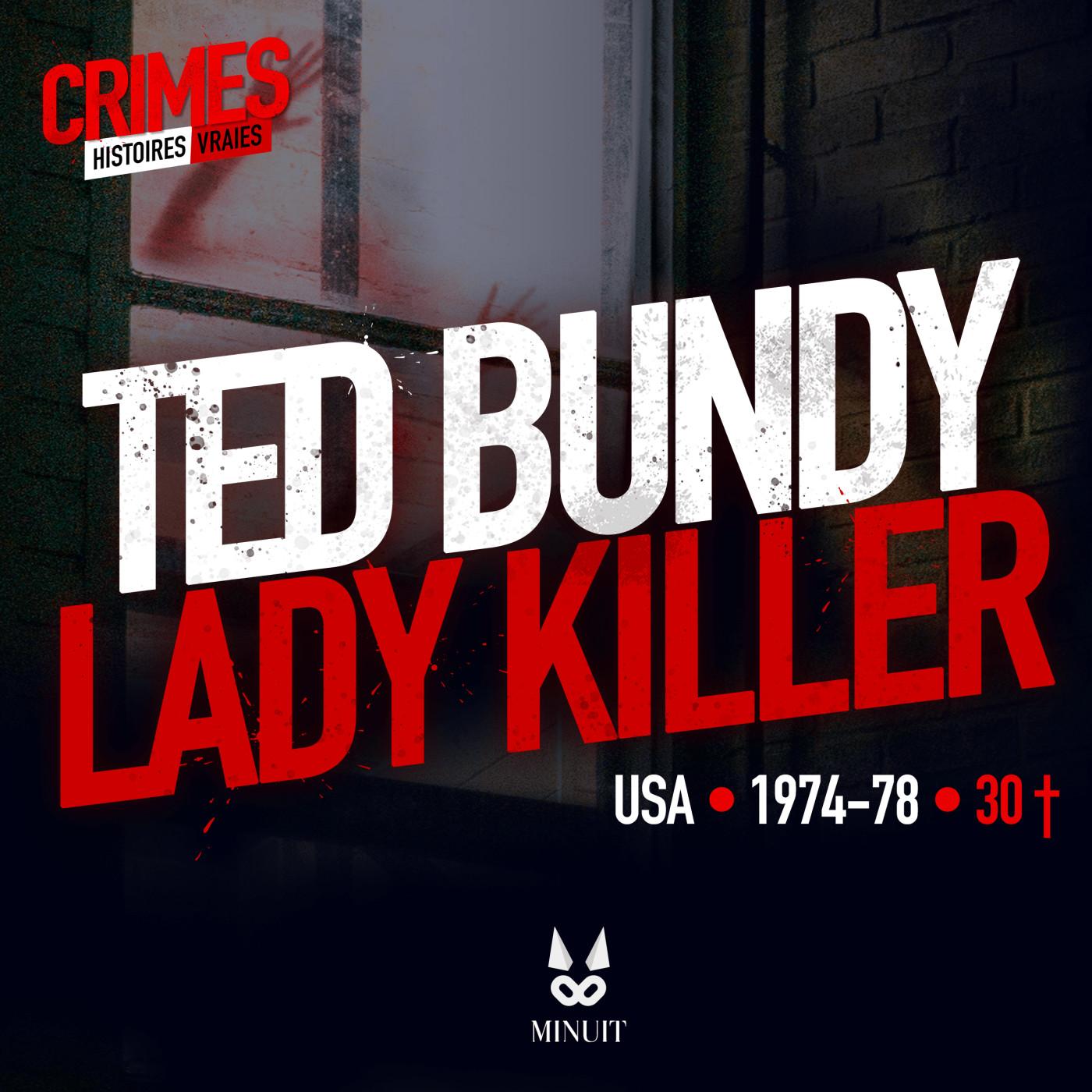 CRIME • TED BUNDY - Lady Killer • Partie 1 sur 5