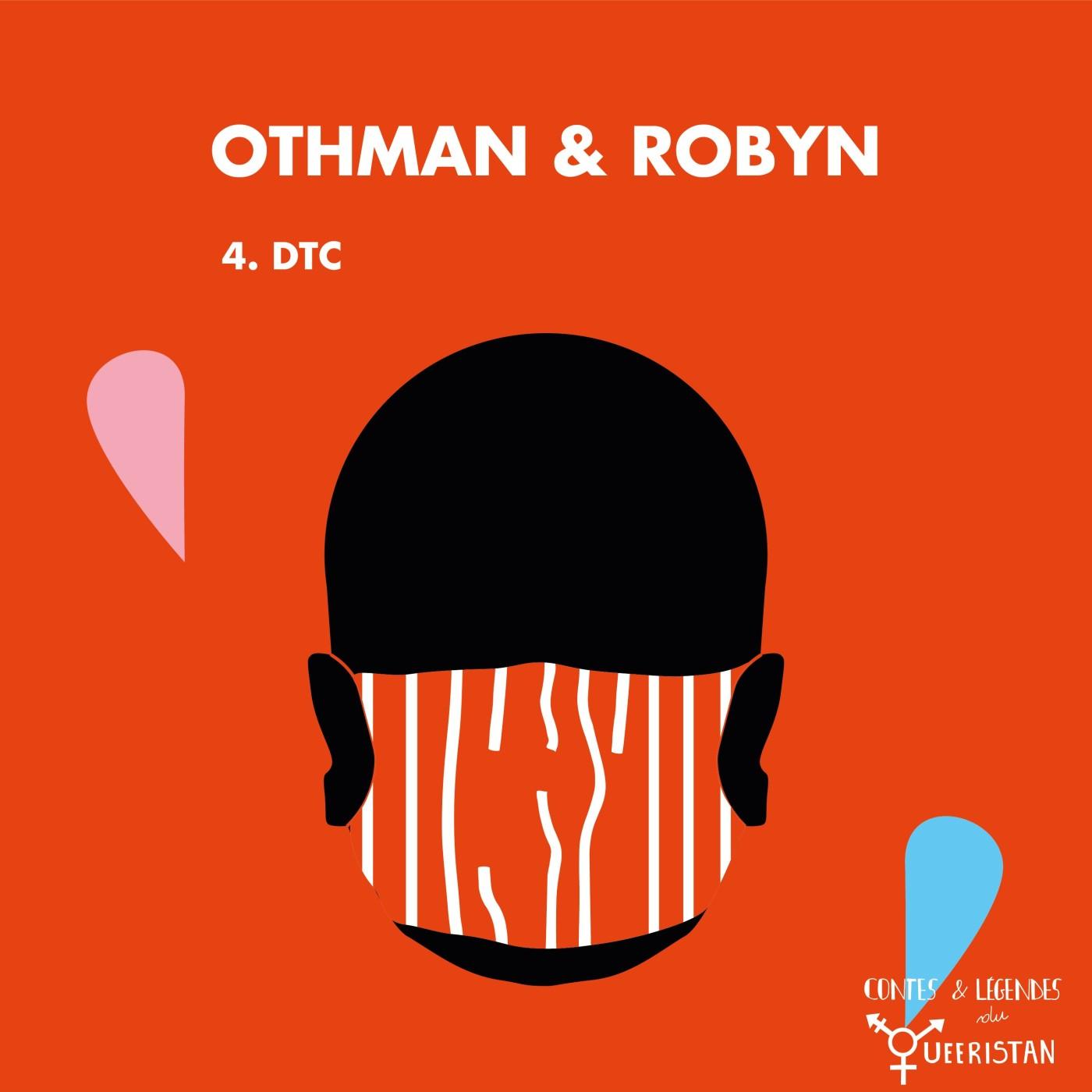 🔐Othman et Robyn - Partie 4 : DTC