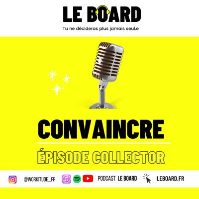 🎤 CONVAINCRE - Episode Collector - Le Board cover