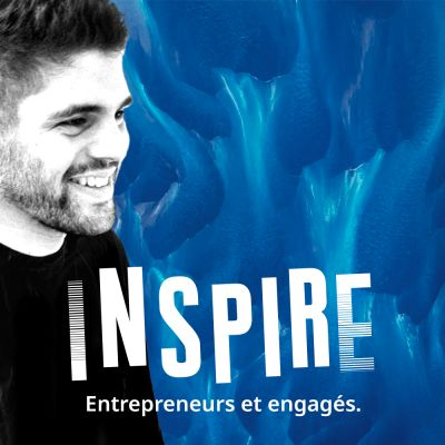 Inspire - Le podcast des entrepreneurs engagés cover
