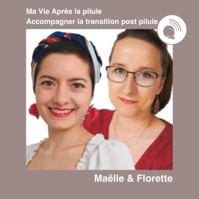 #42 - Maëlle & Florette : Ma Vie Après la Pilule cover