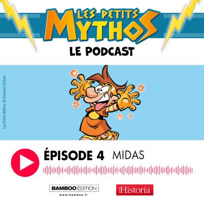Les Petits Mythos - Le podcast - épisode 4 : MIDAS cover