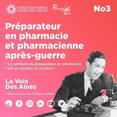 Episode 3 : Préparateur en pharmacie et pharmacienne après-guerre cover