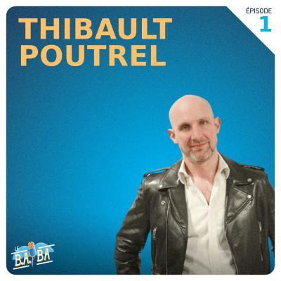 B.A. - BA - Episode #1 - Thibault Poutrel cover
