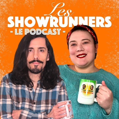 Les ShowRunners : Le Podcast cover