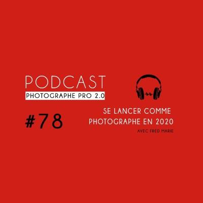 #78 - Devenir photographe professionnel en 2020, mode d'emploi cover