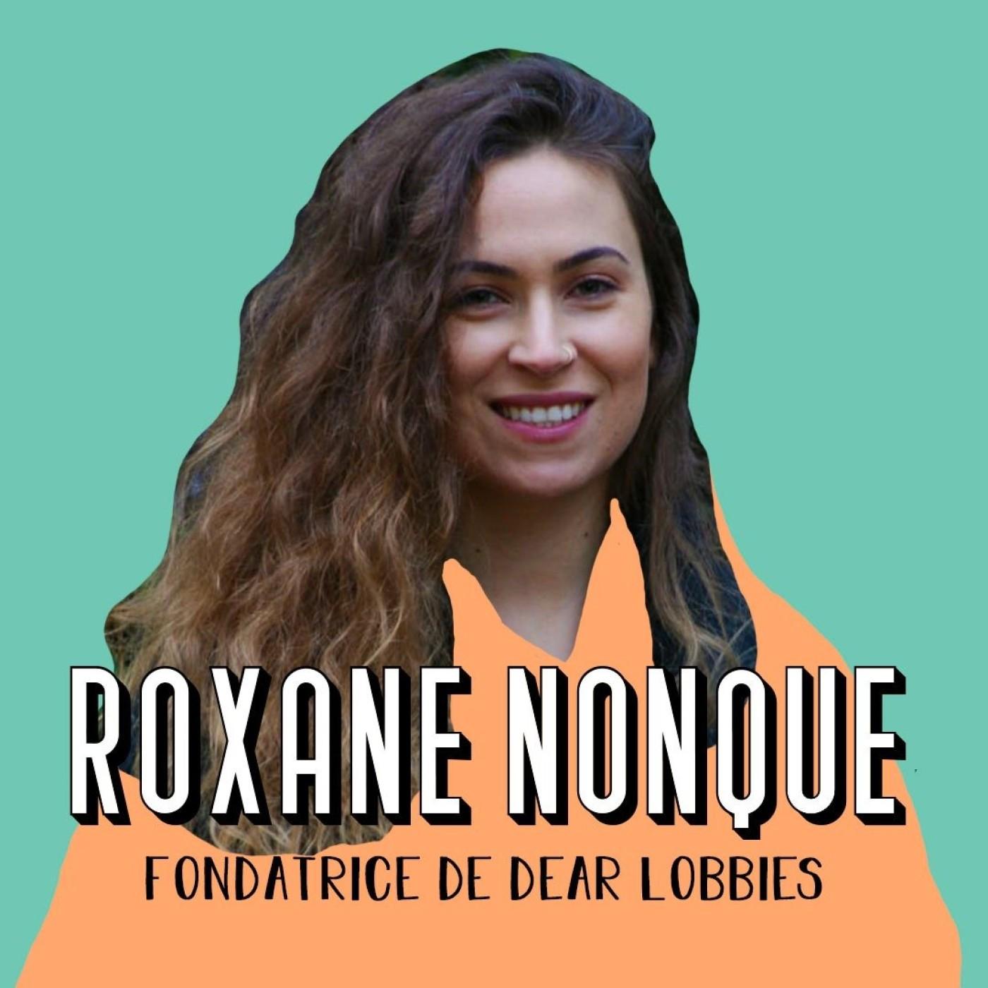 Roxane Nonque, fondatrice de @DearLobbies - Savoir, c'est pouvoir