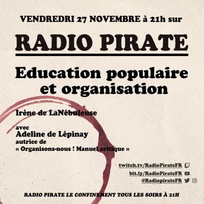 Radio Pirate - Education Populaire et organisation - Emission du venrdredi 27 novembre cover